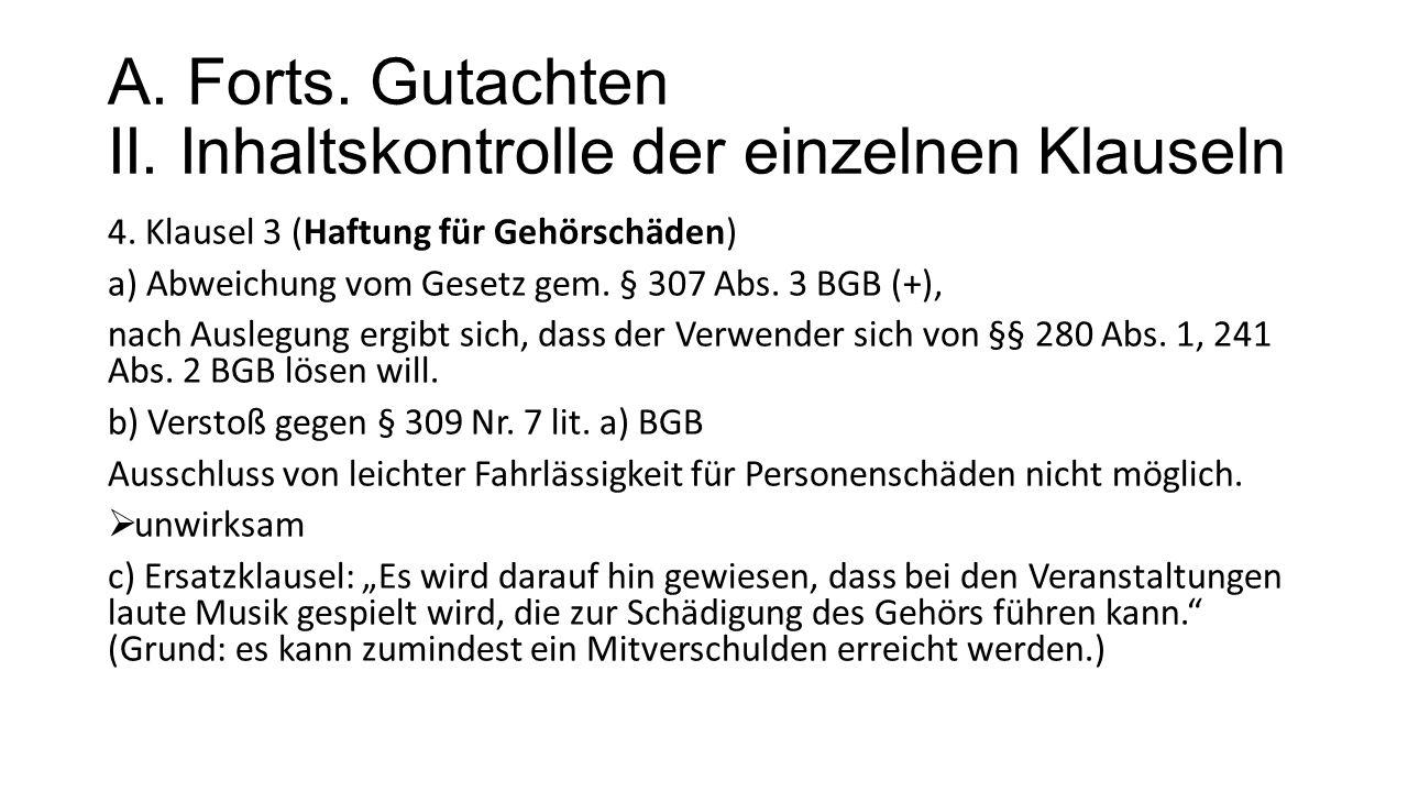 A.Forts. Gutachten II. Inhaltskontrolle der einzelnen Klauseln 4.