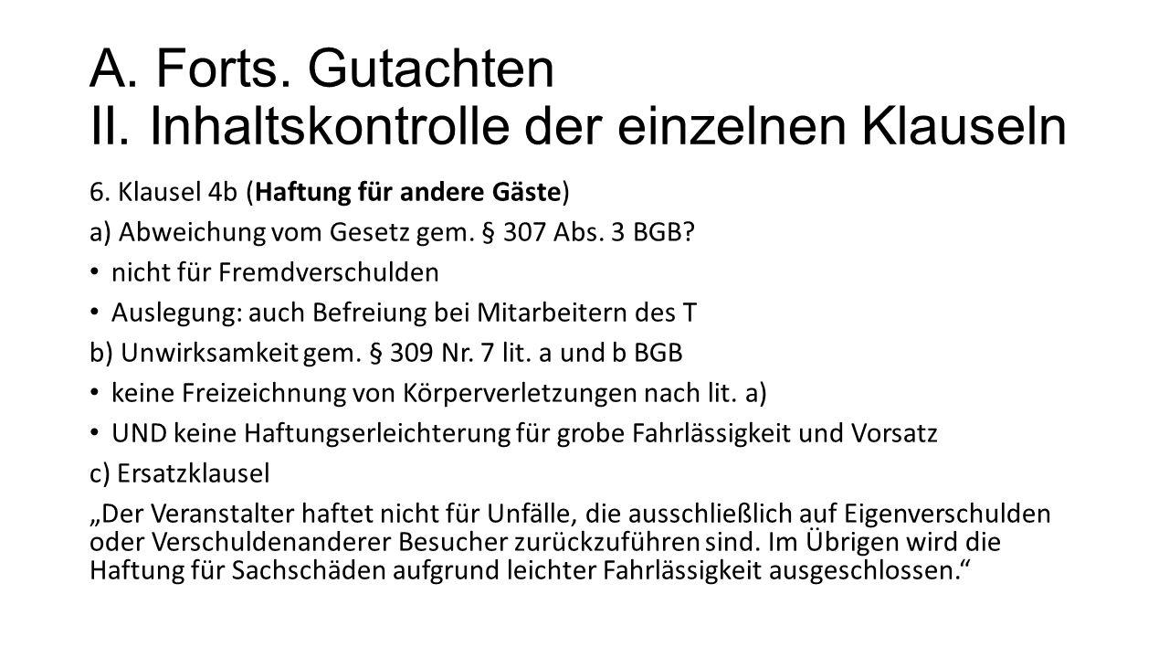 A.Forts. Gutachten II. Inhaltskontrolle der einzelnen Klauseln 6.