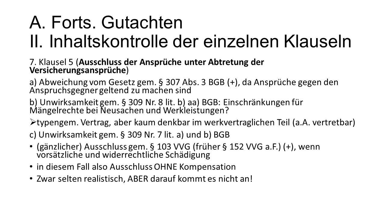 A. Forts. Gutachten II. Inhaltskontrolle der einzelnen Klauseln 7.