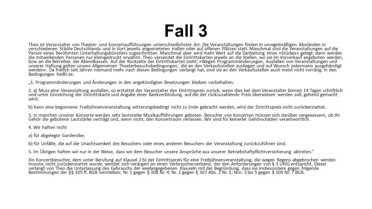 Forts.Fall 3 Theo begibt sich mit folgenden beiden Anliegen zu Rechtsanwalt Dr.