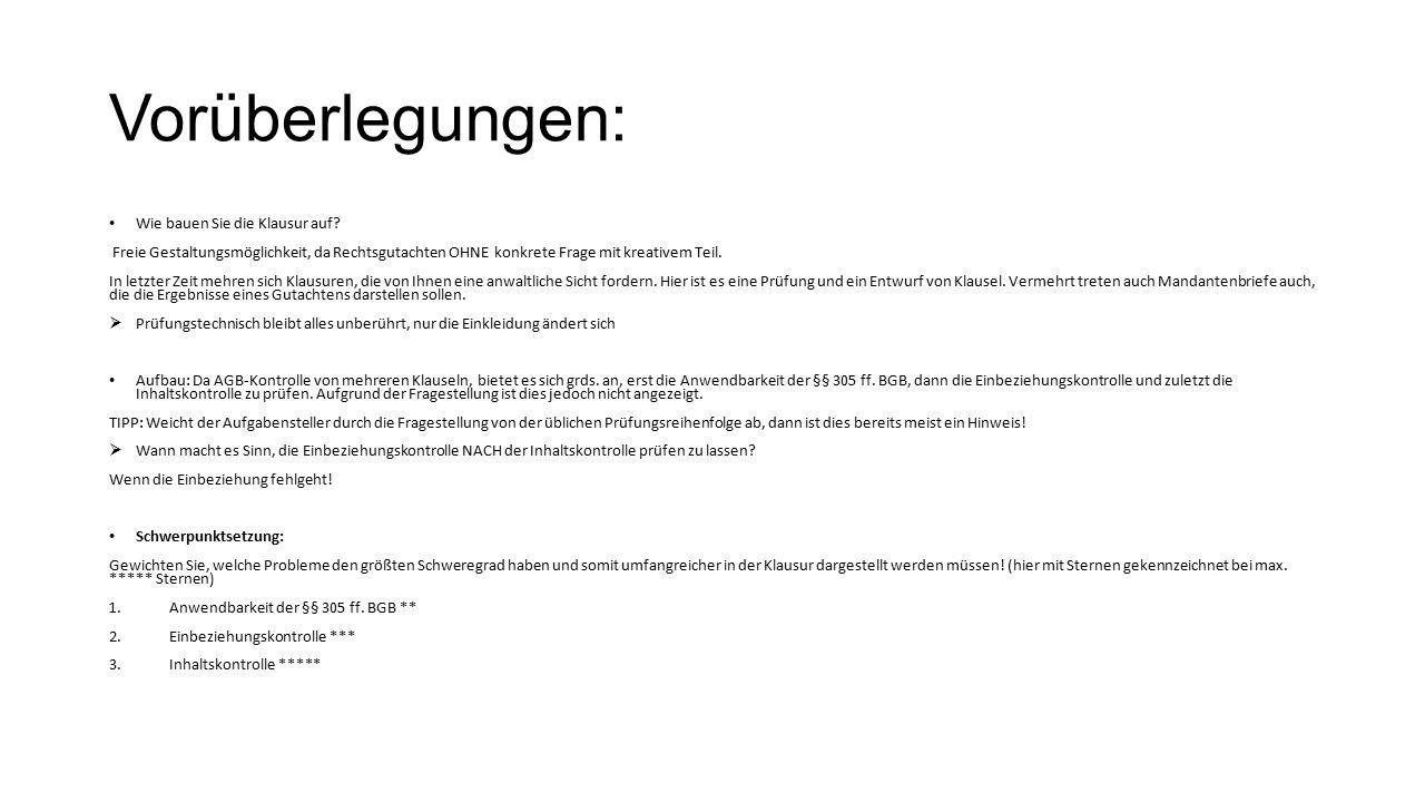 A.Gutachten zur Wirksamkeit der Klauseln I. Anwendbarkeit der AGB‐Kontrolle 1.