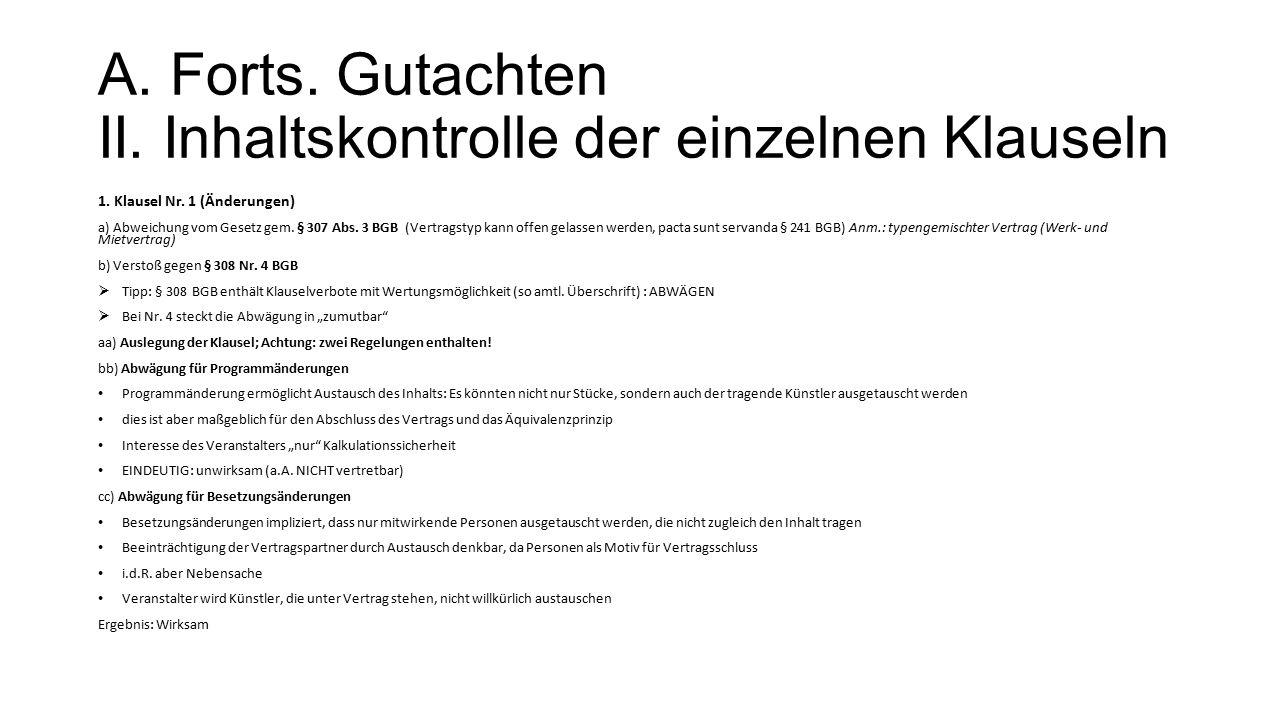 A.Forts. Gutachten II. Inhaltskontrolle der einzelnen Klauseln 1.