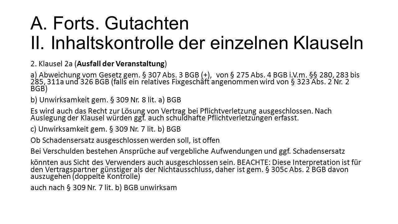 A.Forts. Gutachten II. Inhaltskontrolle der einzelnen Klauseln 2.