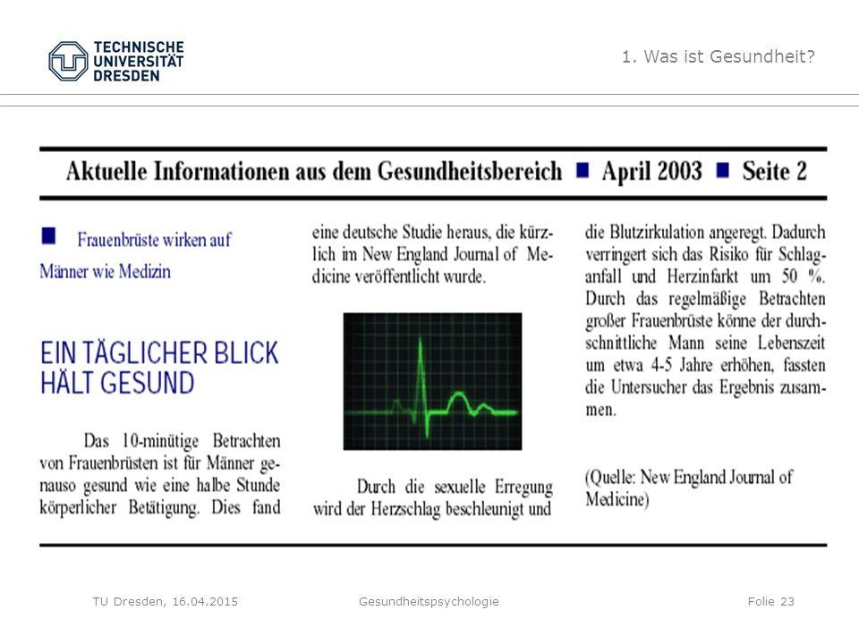 Gesundheitspsychologie 1. Was ist Gesundheit? Folie 23TU Dresden, 16.04.2015