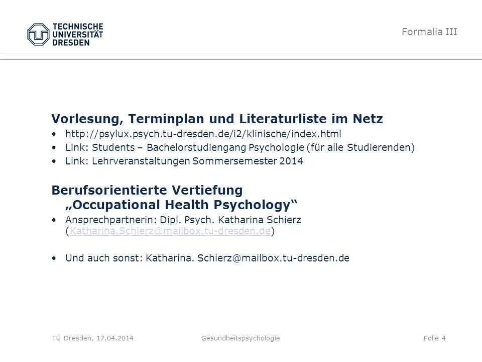 Vorlesung, Terminplan und Literaturliste im Netz http://psylux.psych.tu-dresden.de/i2/klinische/index.html Link: Students – Bachelorstudiengang Psycho