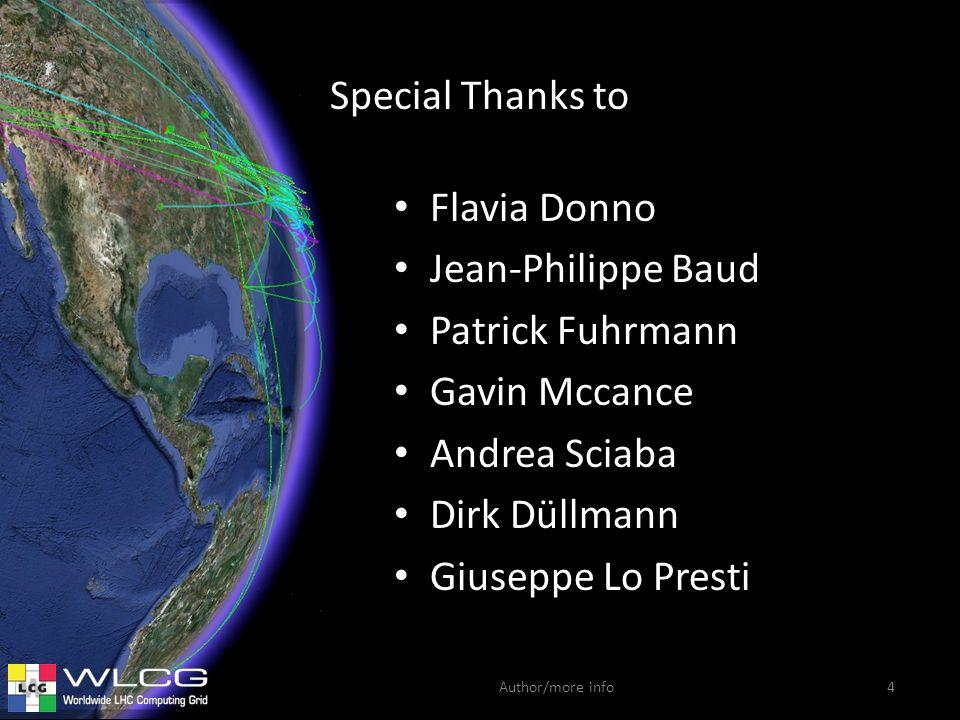Author/more info Special Thanks to Flavia Donno Jean-Philippe Baud Patrick Fuhrmann Gavin Mccance Andrea Sciaba Dirk Düllmann Giuseppe Lo Presti 4