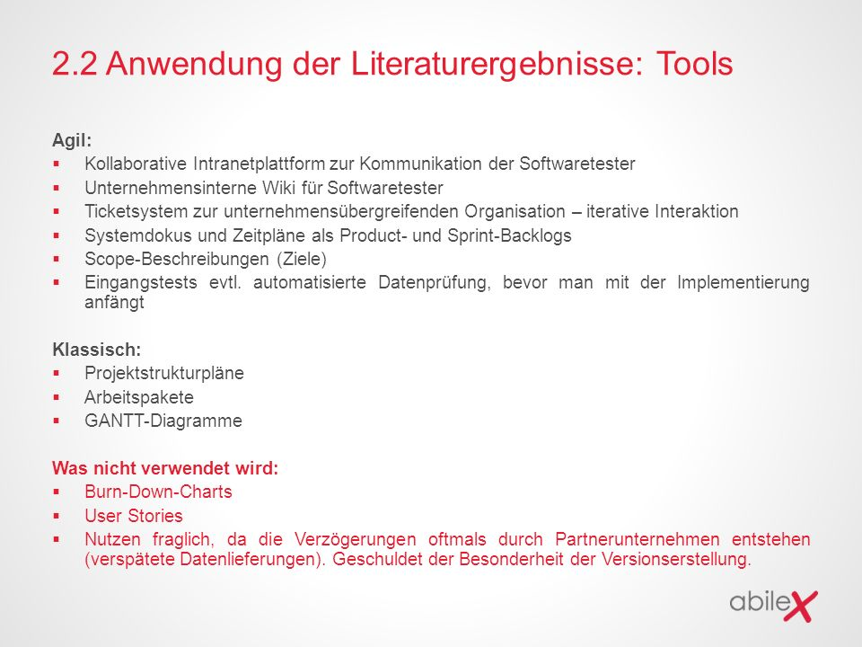 2.2 Anwendung der Literaturergebnisse: Tools Agil:  Kollaborative Intranetplattform zur Kommunikation der Softwaretester  Unternehmensinterne Wiki f
