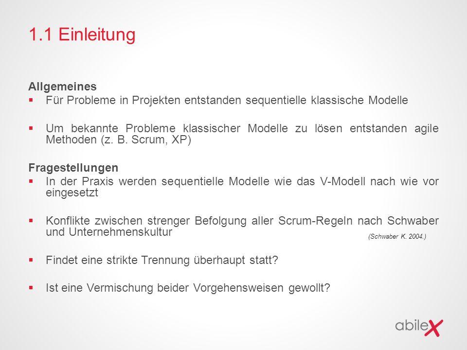 1.1 Einleitung Allgemeines  Für Probleme in Projekten entstanden sequentielle klassische Modelle  Um bekannte Probleme klassischer Modelle zu lösen entstanden agile Methoden (z.