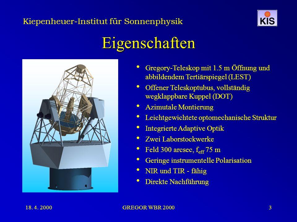 Kiepenheuer-Institut für Sonnenphysik 18. 4. 2000GREGOR WBR 20003 Eigenschaften  Gregory-Teleskop mit 1.5 m Öffnung und abbildendem Tertiärspiegel (L