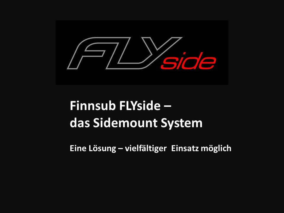 Finnsub FLYside – das Sidemount System Eine Lösung – vielfältiger Einsatz möglich