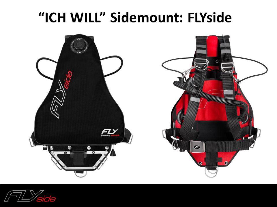 """ICH WILL"" Sidemount: FLYside"