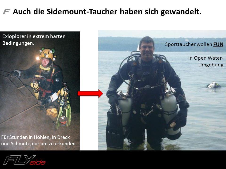 Auch die Sidemount-Taucher haben sich gewandelt. Exloplorer in extrem harten Bedingungen. Für Stunden in Höhlen, in Dreck und Schmutz, nur um zu erkun
