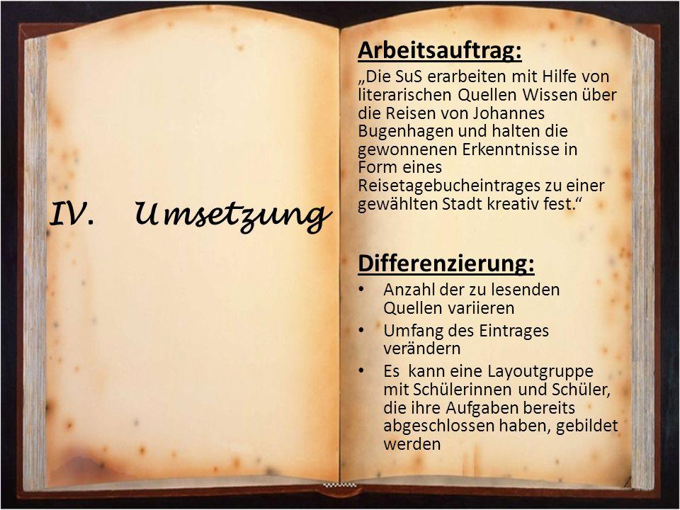 """Arbeitsauftrag: """"Die SuS erarbeiten mit Hilfe von literarischen Quellen Wissen über die Reisen von Johannes Bugenhagen und halten die gewonnenen Erken"""