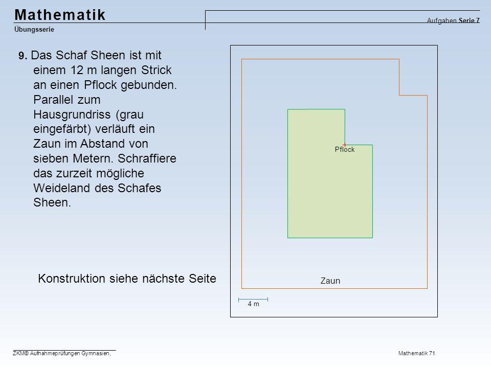 Mathematik Übungsserie Aufgaben Serie 7 ZKM© Aufnahmeprüfungen Gymnasien, Mathematik 71 9.