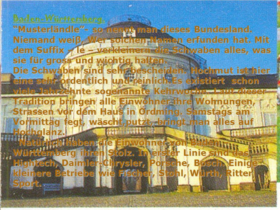 Baden-Württemberg. Baden-Württemberg. Musterländle - so nennt man dieses Bundesland.