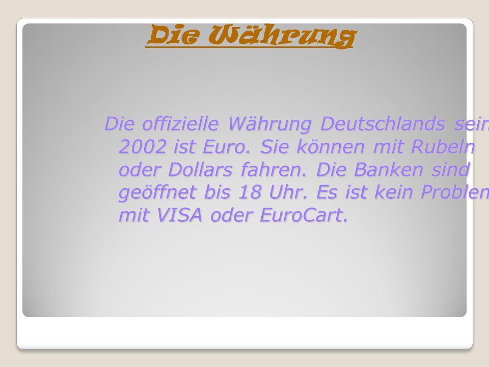 Die offizielle Währung Deutschlands sein 2002 ist Euro.