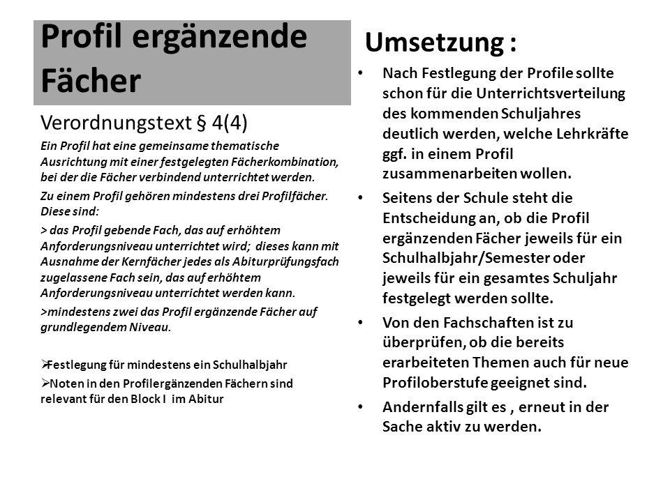 Profil ergänzende Fächer Umsetzung : Nach Festlegung der Profile sollte schon für die Unterrichtsverteilung des kommenden Schuljahres deutlich werden, welche Lehrkräfte ggf.