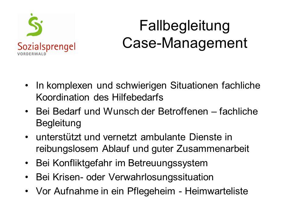Fallbegleitung Case-Management In komplexen und schwierigen Situationen fachliche Koordination des Hilfebedarfs Bei Bedarf und Wunsch der Betroffenen