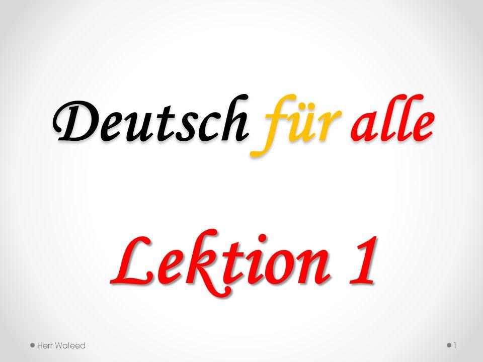 Deutsch für alle Lektion 1 Herr Waleed1