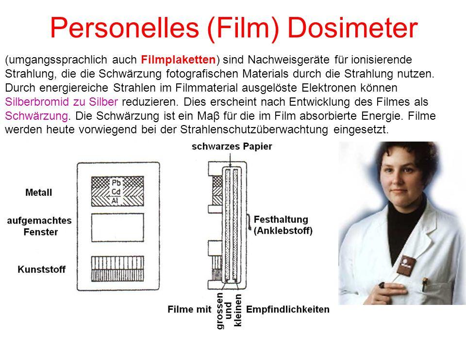 Personelles (Film) Dosimeter (umgangssprachlich auch Filmplaketten) sind Nachweisgeräte für ionisierende Strahlung, die die Schwärzung fotografischen