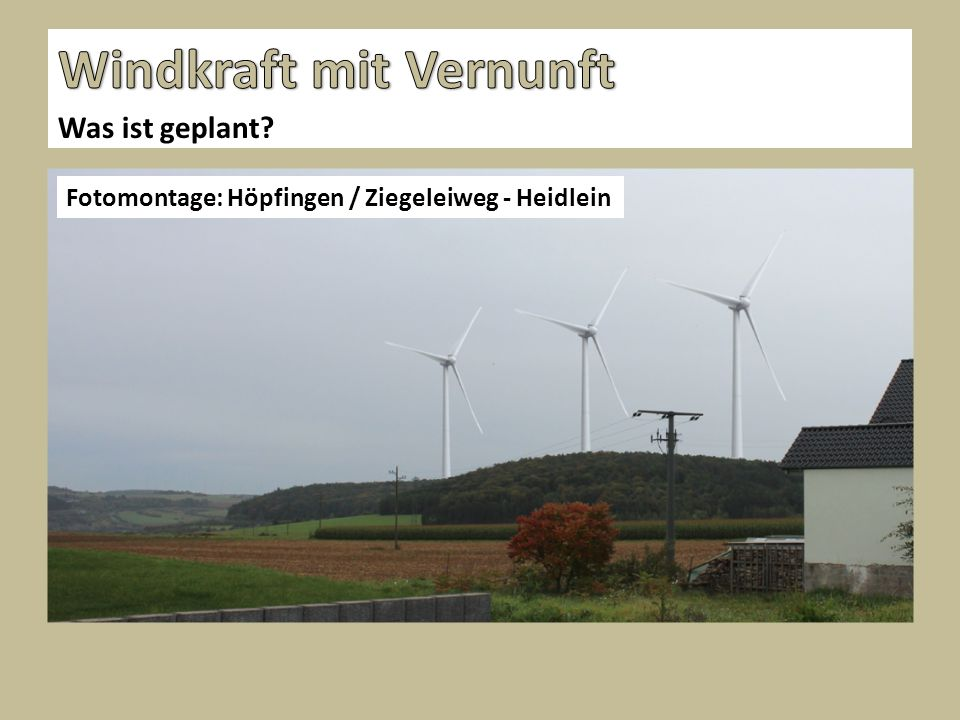 Was ist geplant? Fotomontage: Höpfingen / Ziegeleiweg - Heidlein