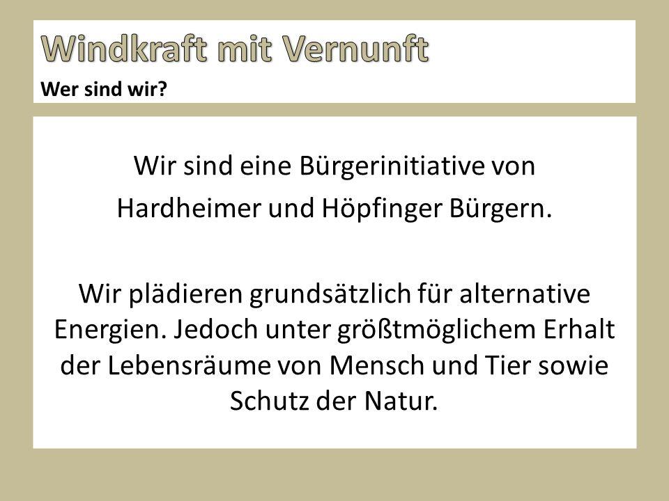 Wir sind eine Bürgerinitiative von Hardheimer und Höpfinger Bürgern.
