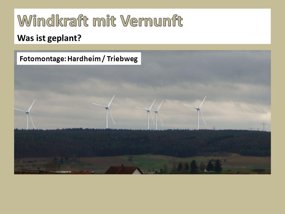 Was ist geplant Fotomontage: Hardheim / Triebweg