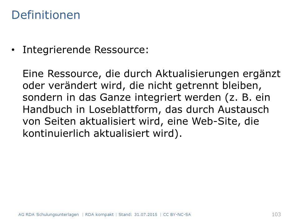 Definitionen Integrierende Ressource: Eine Ressource, die durch Aktualisierungen ergänzt oder verändert wird, die nicht getrennt bleiben, sondern in das Ganze integriert werden (z.
