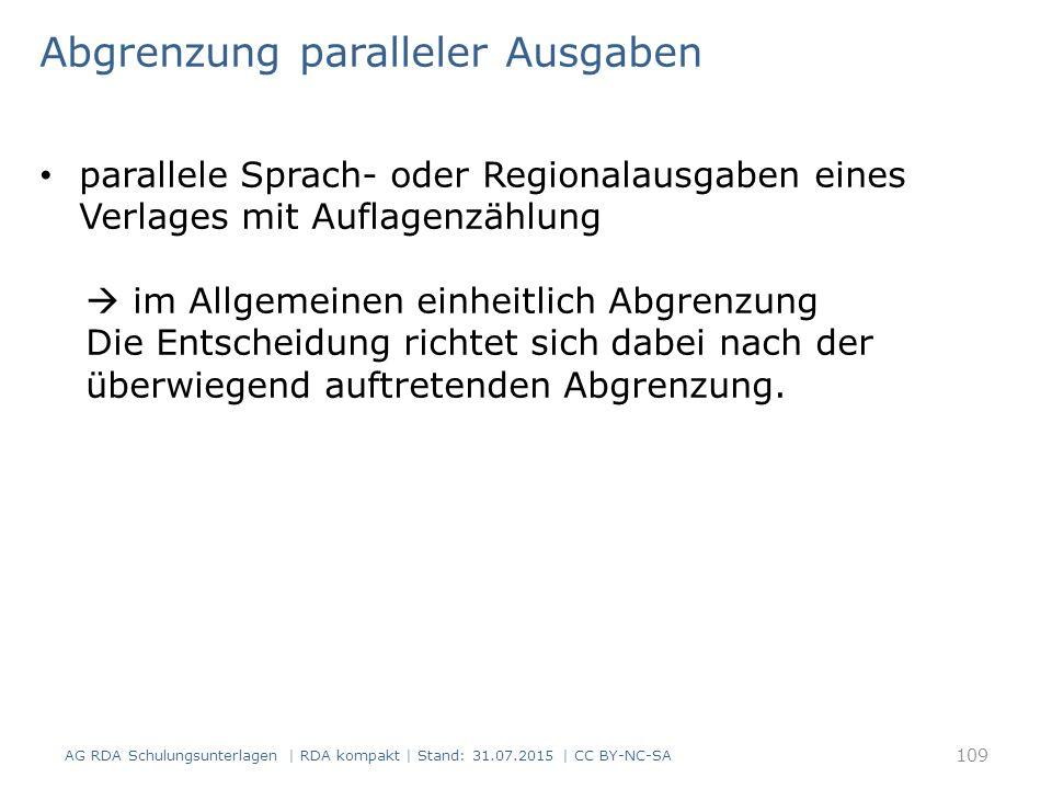 Abgrenzung paralleler Ausgaben parallele Sprach- oder Regionalausgaben eines Verlages mit Auflagenzählung  im Allgemeinen einheitlich Abgrenzung Die