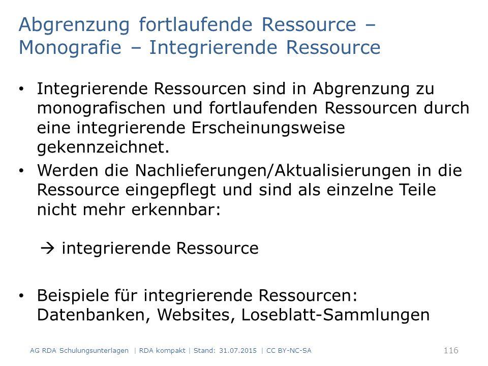 Abgrenzung fortlaufende Ressource – Monografie – Integrierende Ressource Integrierende Ressourcen sind in Abgrenzung zu monografischen und fortlaufend