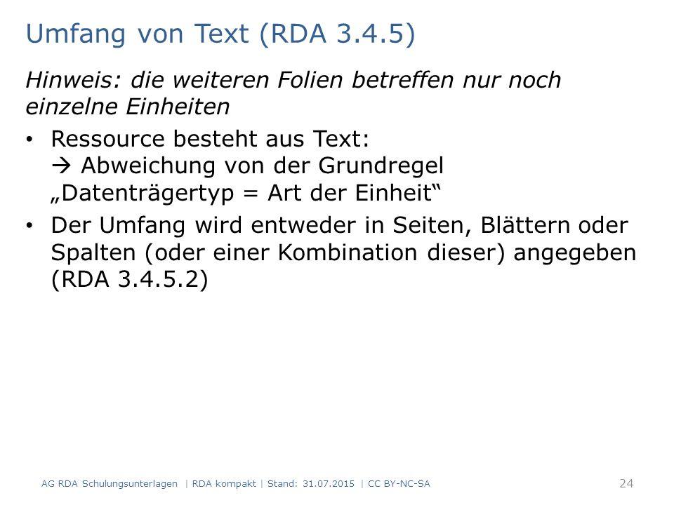 Umfang von Text (RDA 3.4.5) Hinweis: die weiteren Folien betreffen nur noch einzelne Einheiten Ressource besteht aus Text:  Abweichung von der Grundr
