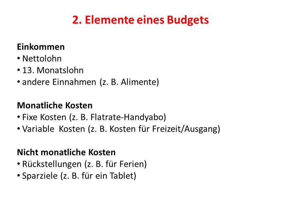 2. Elemente eines Budgets Einkommen Nettolohn 13.