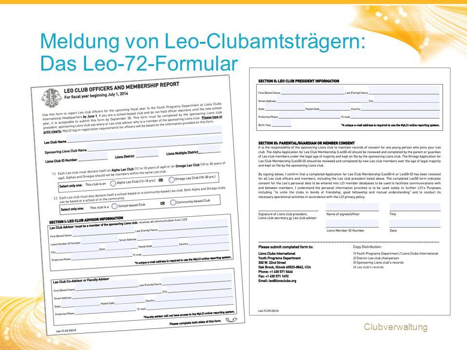11 Meldung von Leo-Clubamtsträgern: Das Leo-72-Formular Clubverwaltung