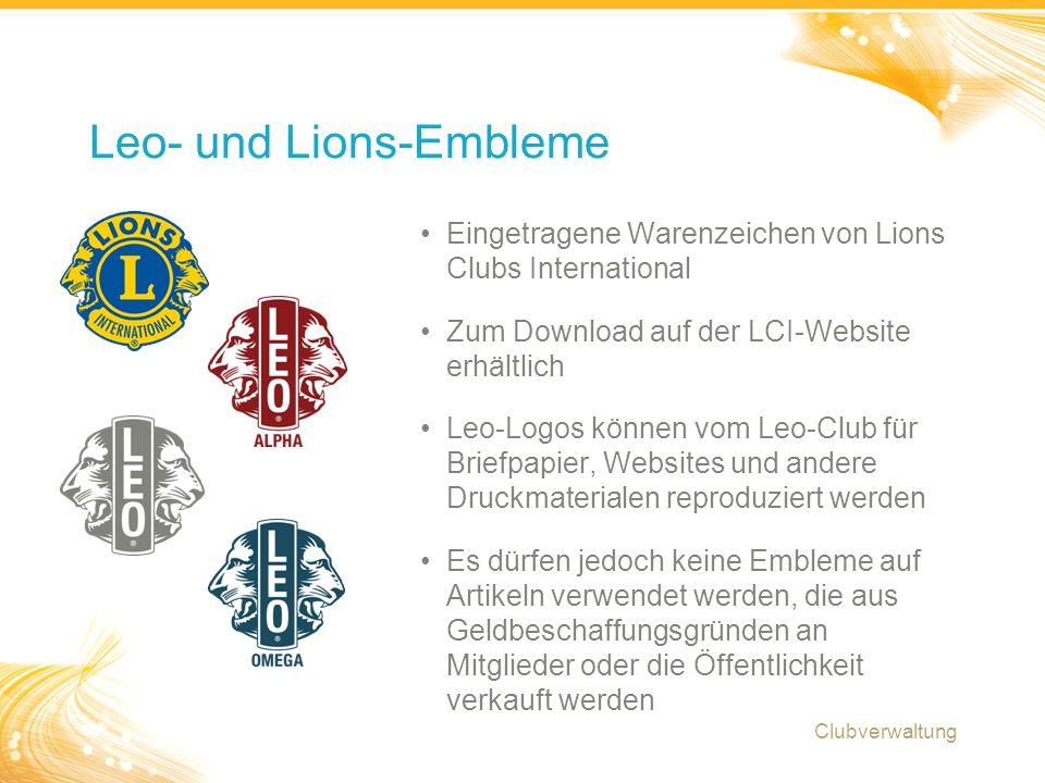 16 Eingetragene Warenzeichen von Lions Clubs International Zum Download auf der LCI-Website erhältlich Leo-Logos können vom Leo-Club für Briefpapier, Websites und andere Druckmaterialen reproduziert werden Es dürfen jedoch keine Embleme auf Artikeln verwendet werden, die aus Geldbeschaffungsgründen an Mitglieder oder die Öffentlichkeit verkauft werden Leo- und Lions-Embleme Clubverwaltung