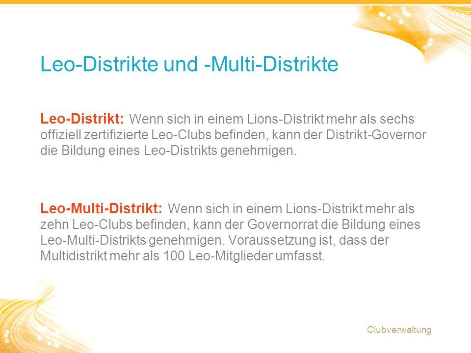 19 Leo-Distrikt: Wenn sich in einem Lions-Distrikt mehr als sechs offiziell zertifizierte Leo-Clubs befinden, kann der Distrikt-Governor die Bildung eines Leo-Distrikts genehmigen.