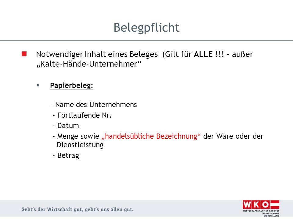"""Notwendiger Inhalt eines Beleges (Gilt für ALLE !!! – außer """"Kalte-Hände-Unternehmer""""  Papierbeleg: - Name des Unternehmens - Fortlaufende Nr. - Datu"""