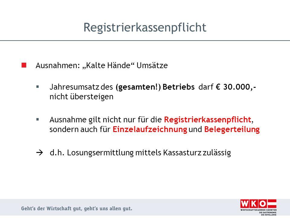 """Ausnahmen: """"Kalte Hände"""" Umsätze  Jahresumsatz des (gesamten!) Betriebs darf € 30.000,- nicht übersteigen  Ausnahme gilt nicht nur für die Registrie"""