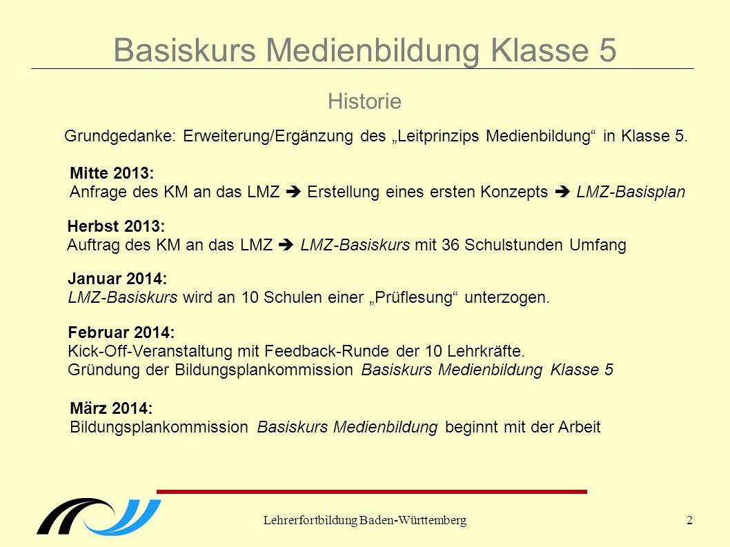 """Lehrerfortbildung Baden-Württemberg2 Historie Grundgedanke: Erweiterung/Ergänzung des """"Leitprinzips Medienbildung"""" in Klasse 5. Mitte 2013: Anfrage de"""