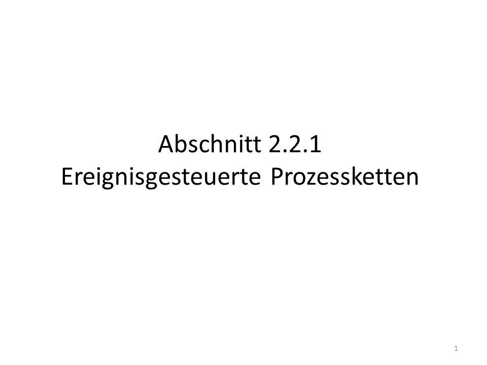 Abschnitt 2.2.1 Ereignisgesteuerte Prozessketten 1