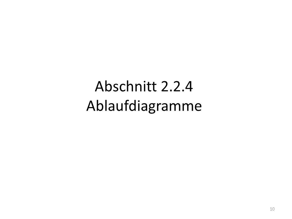 Abschnitt 2.2.4 Ablaufdiagramme 10