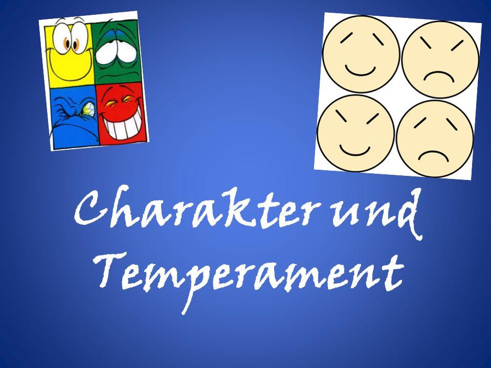 Charakter und Temperament