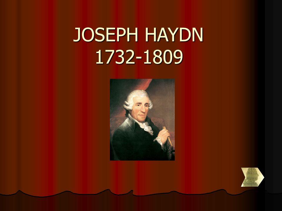 HAYDN kam am 31.März 1732 als zweites von 12 Kindern in Rohrau in Niederösterreich zur Welt.