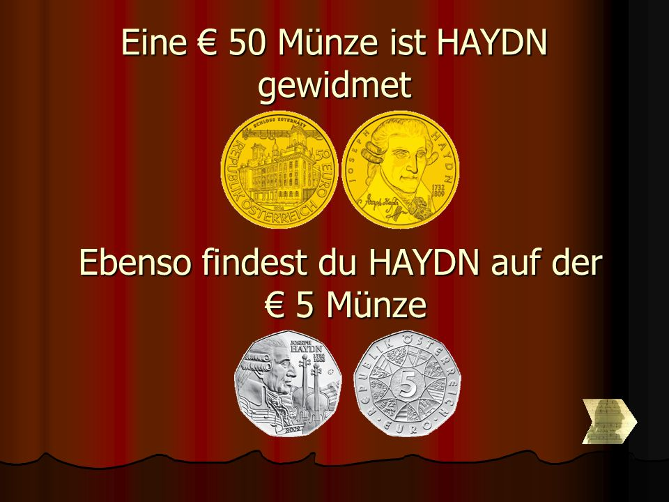 Eine € 50 Münze ist HAYDN gewidmet Ebenso findest du HAYDN auf der € 5 Münze