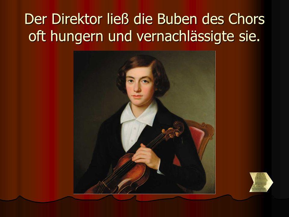 Der Direktor ließ die Buben des Chors oft hungern und vernachlässigte sie.