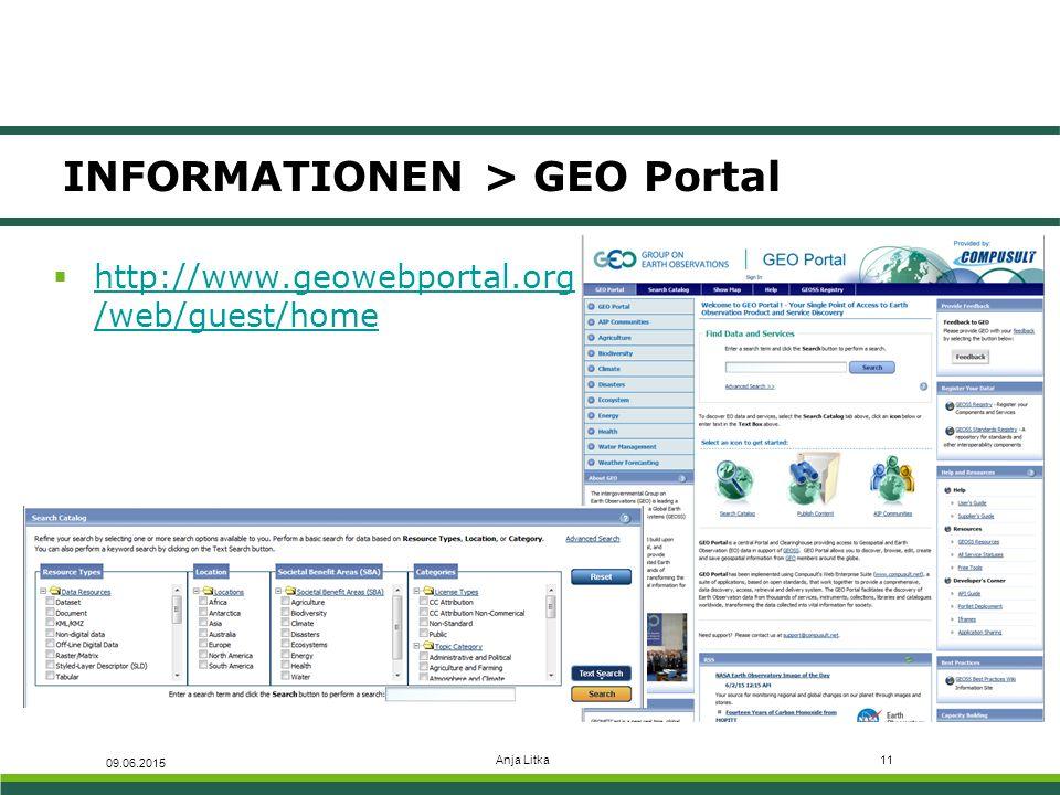 Anja Litka11 INFORMATIONEN > GEO Portal 09.06.2015  http://www.geowebportal.org /web/guest/home http://www.geowebportal.org /web/guest/home
