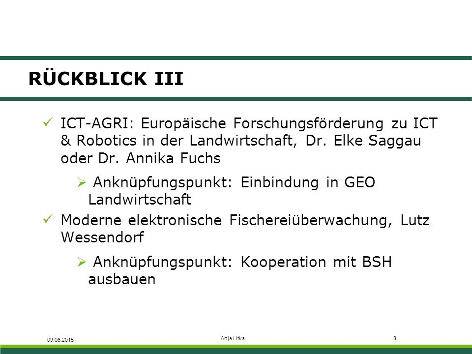 Anja Litka8 RÜCKBLICK III ICT-AGRI: Europäische Forschungsförderung zu ICT & Robotics in der Landwirtschaft, Dr. Elke Saggau oder Dr. Annika Fuchs  A