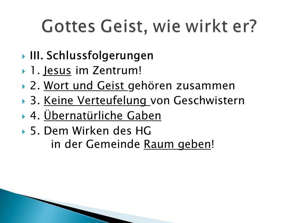  III. Schlussfolgerungen  1. Jesus im Zentrum.