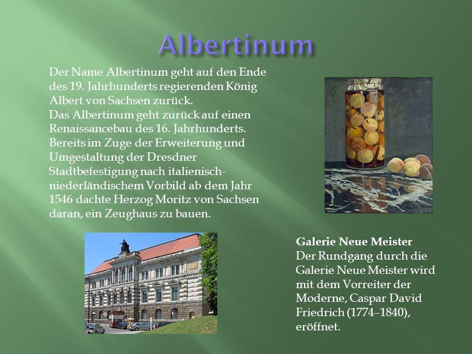 Der Name Albertinum geht auf den Ende des 19.