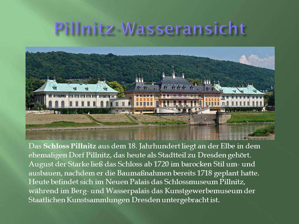Das Schloss Pillnitz aus dem 18.