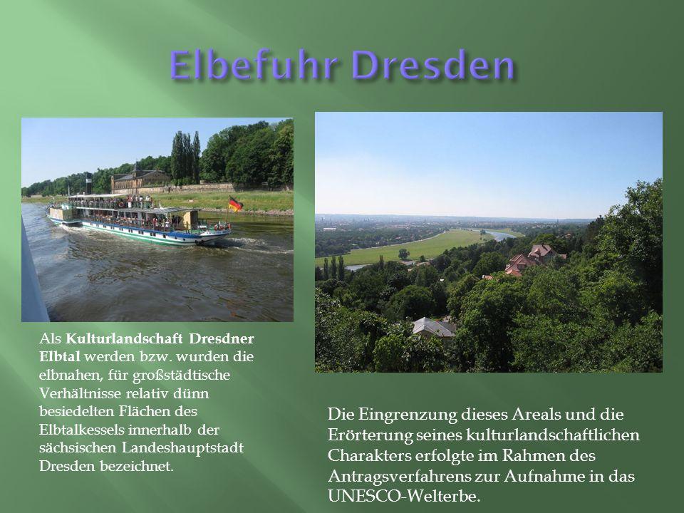Als Kulturlandschaft Dresdner Elbtal werden bzw.